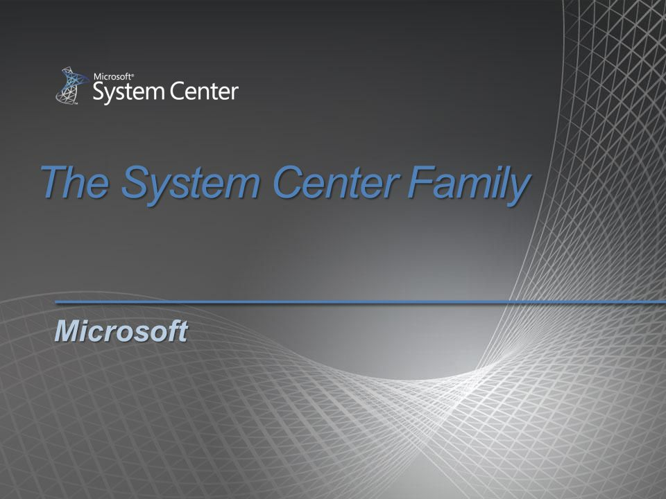 The System Center Family Microsoft