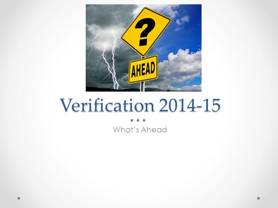 Verification 2014-15 What's Ahead