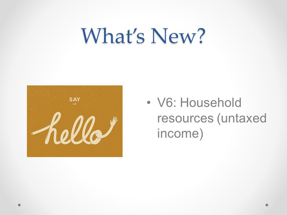 What's New V6: Household resources (untaxed income)