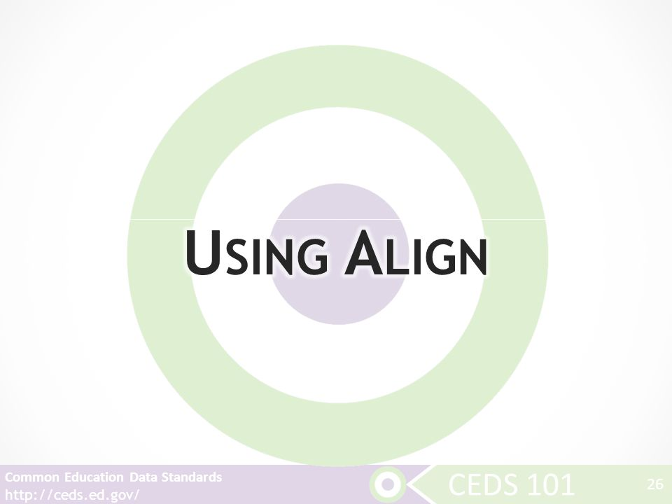 CEDS 101 Common Education Data Standards   26