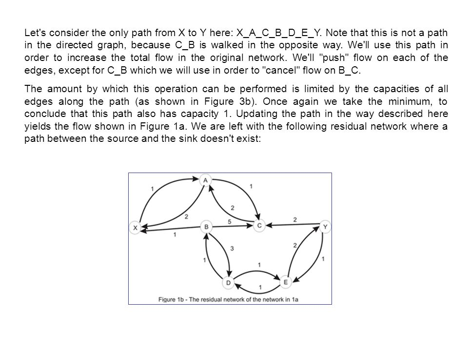 Let s consider the only path from X to Y here: X_A_C_B_D_E_Y.