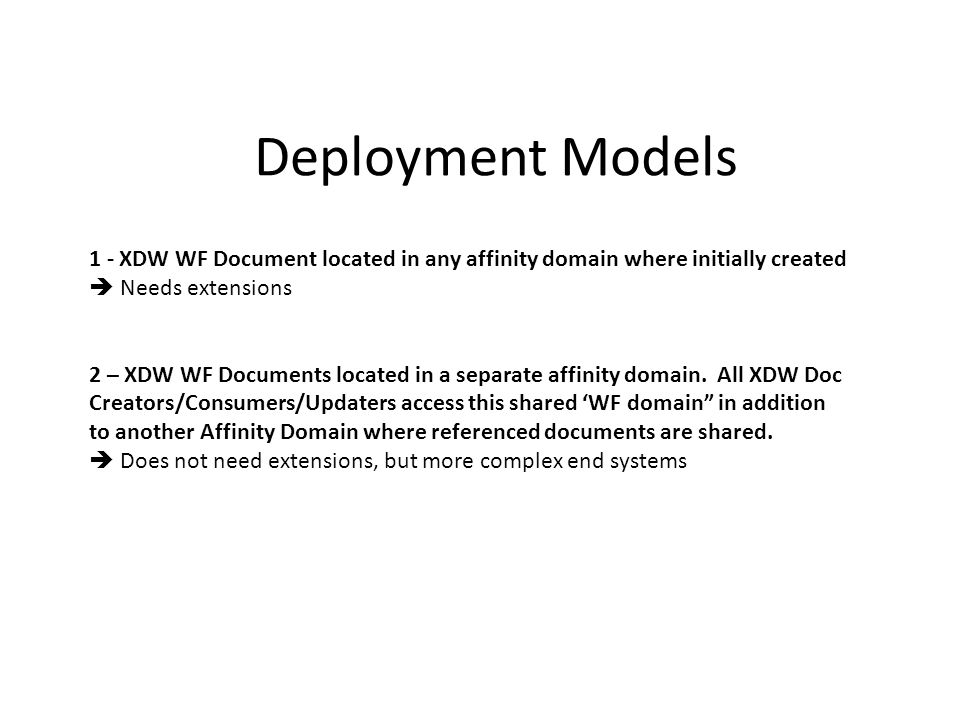 1 - XDW WF Document located in any affinity domain where initially created (a) 1 & 2 - When an XDW document is initially created (along with a referenced document), the XDW document remains under the control of a single XDS Registry for its entire life-cycle (replacement, folder if used, race condition detection).