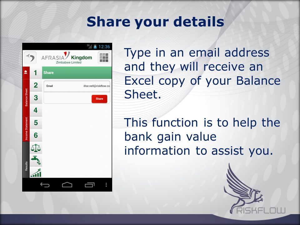 Share your details Type in an email address and they will receive an Excel copy of your Balance Sheet.