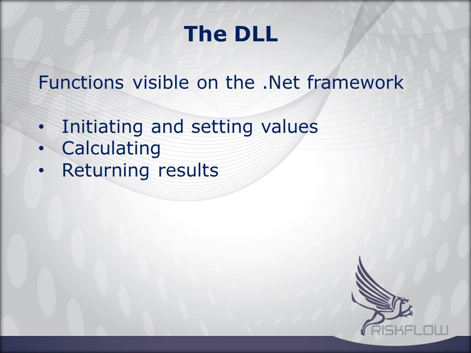 The DLL Functions visible on the.Net framework Initiating and setting values Calculating Returning results