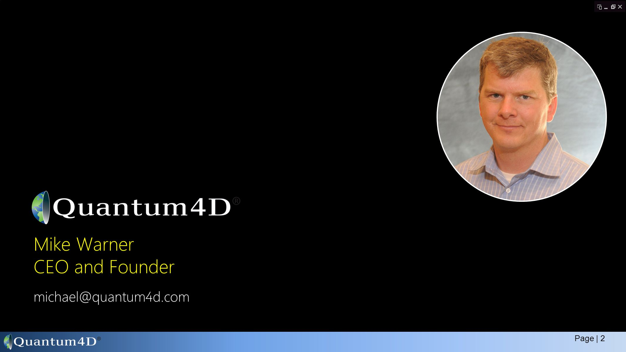 michael@quantum4d.com Mike Warner CEO and Founder Page | 2