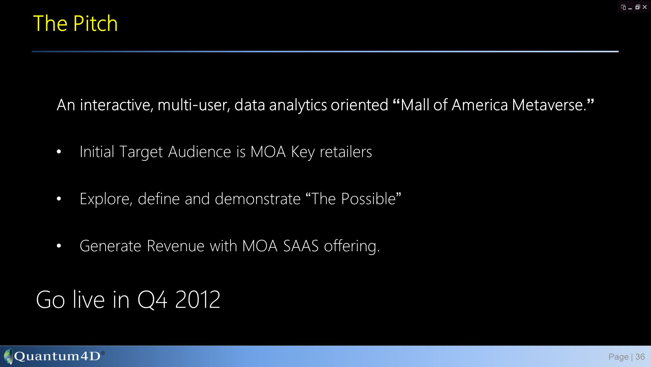"""An interactive, multi-user, data analytics oriented """" Mall of America Metaverse. """" Initial Target Audience is MOA Key retailers Explore, define and de"""