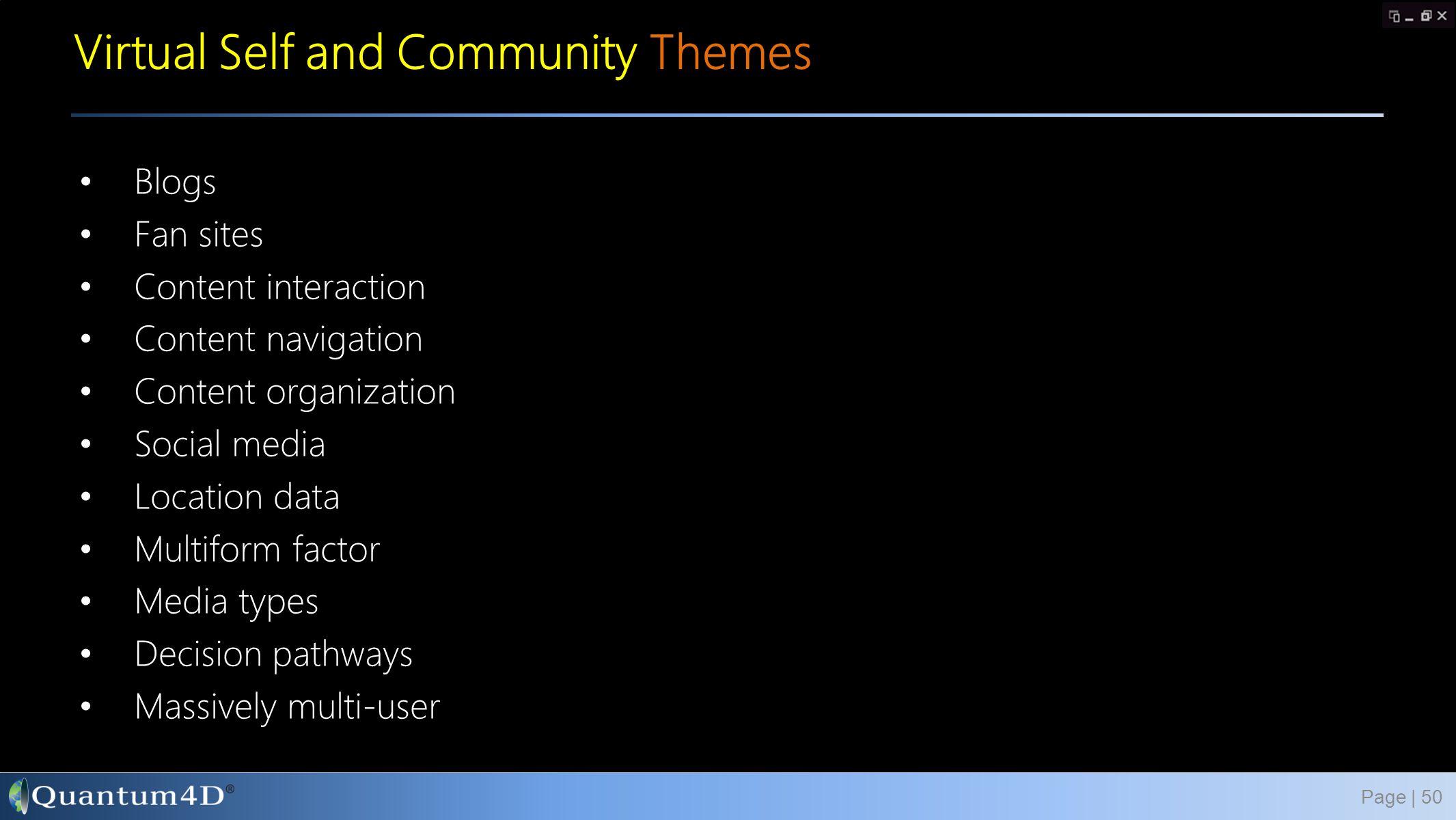 Blogs Fan sites Content interaction Content navigation Content organization Social media Location data Multiform factor Media types Decision pathways