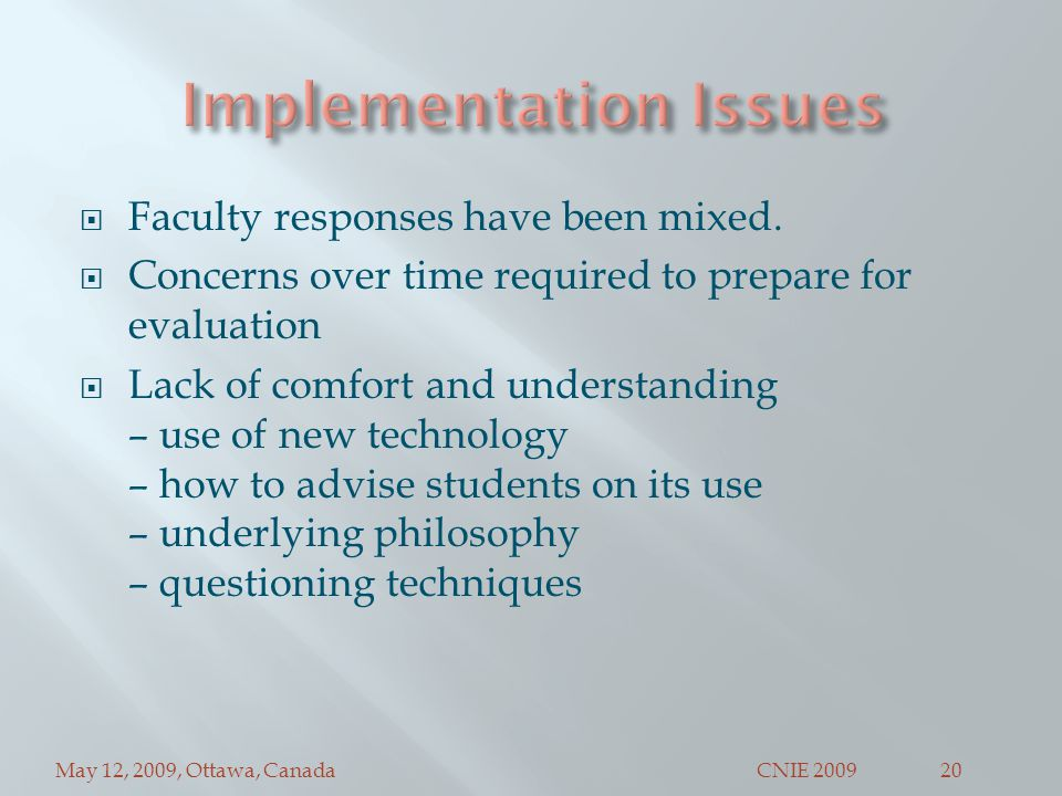 May 12, 2009, Ottawa, CanadaCNIE 200920  Faculty responses have been mixed.