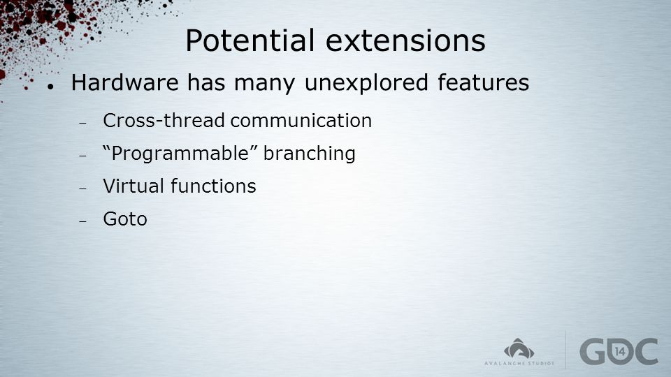 """Potential extensions Hardware has many unexplored features  Cross-thread communication  """"Programmable"""" branching  Virtual functions  Goto"""