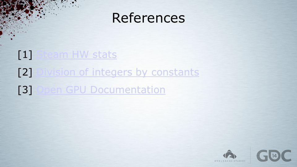 References [1] Steam HW statsSteam HW stats [2] Division of integers by constantsDivision of integers by constants [3] Open GPU DocumentationOpen GPU