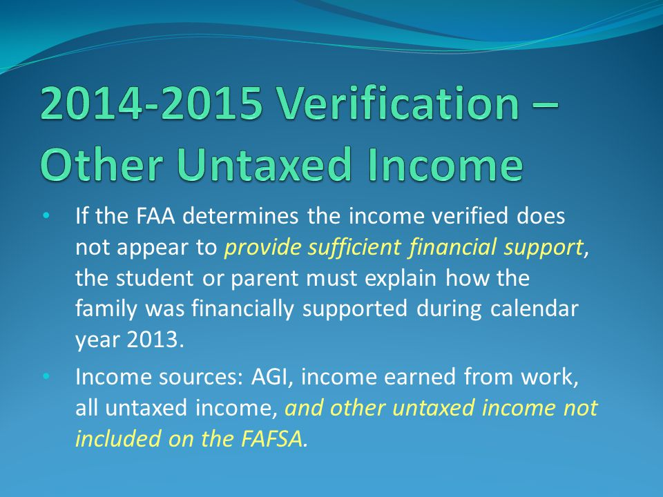 If the FAA determines the income verified does not appear to provide sufficient financial support, the student or parent must explain how the family w