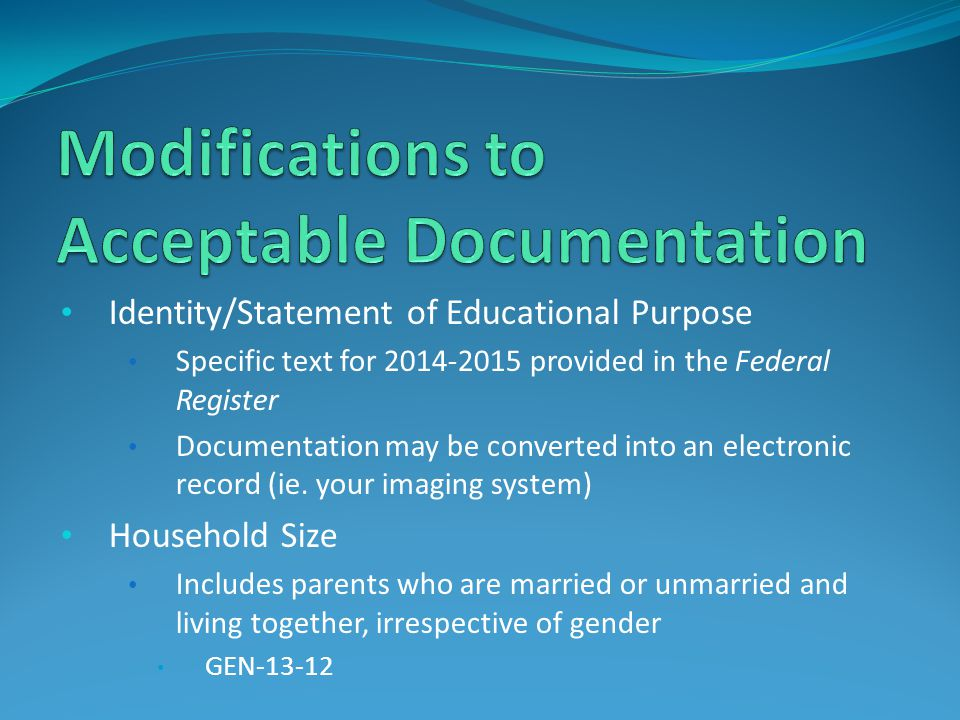 Identity/Statement of Educational Purpose Specific text for 2014-2015 provided in the Federal Register Documentation may be converted into an electron