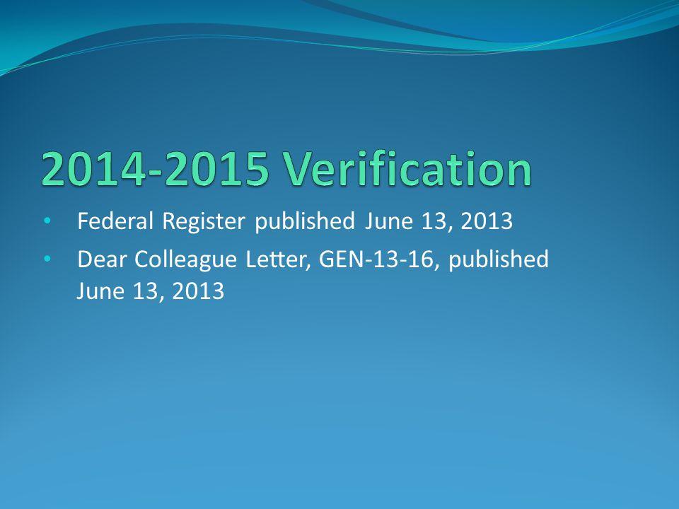 Federal Register published June 13, 2013 Dear Colleague Letter, GEN-13-16, published June 13, 2013