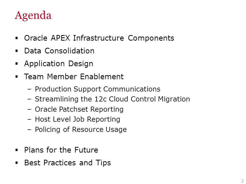 Best Practices and Tips  Utilize PLSQL procedures and packages for application logic  Keep complex queries in views  Maintain a consistent look and feel for interface –Theme –Navigation –Formatting with CSS  Make use of built in features such as Interactive Reports  APEX Advisor  Monitor Activity of the Application  Slow Page, check underlying queries  Debug Mode for problem analysis  Code Review 43