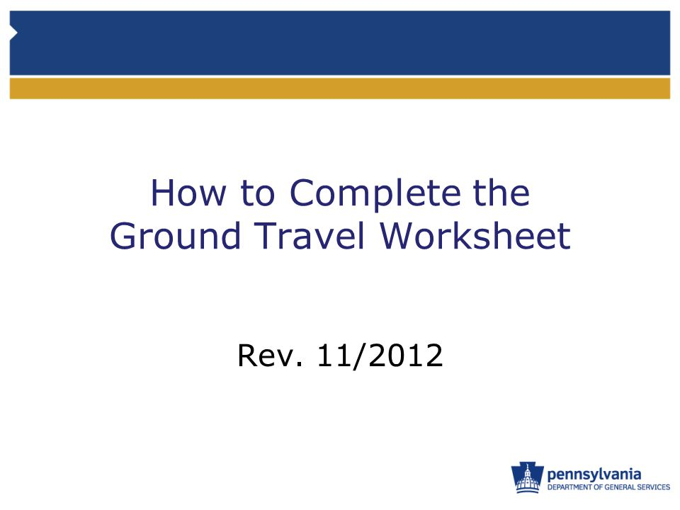 Download the Latest GTW Always download the most current version of the Ground Travel Worksheet (GTW) as published on BVM's website (www.dgs.state.pa.us) since fuel rates change weekly.www.dgs.state.pa.us 1.