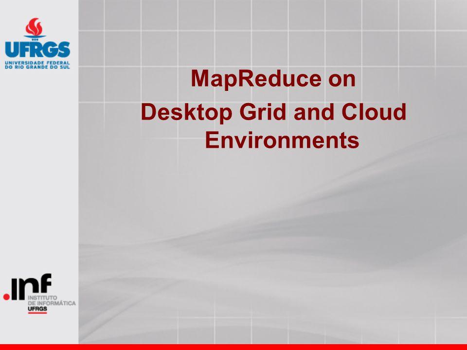 MapReduce on Desktop Grid and Cloud Environments