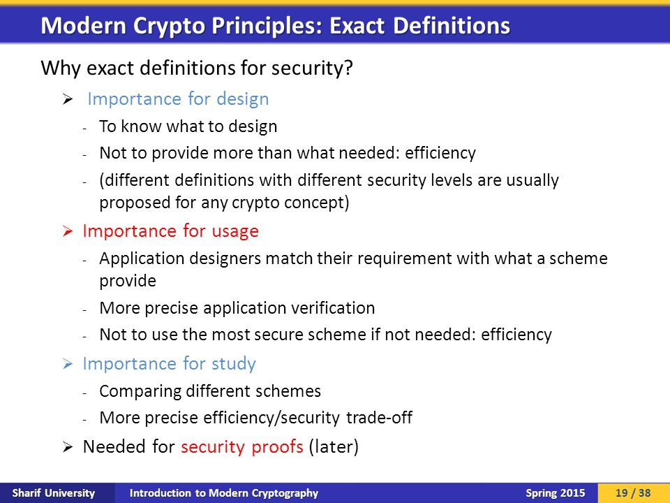 Introduction to Modern Cryptography Sharif University Spring 2015 Why exact definitions for security.