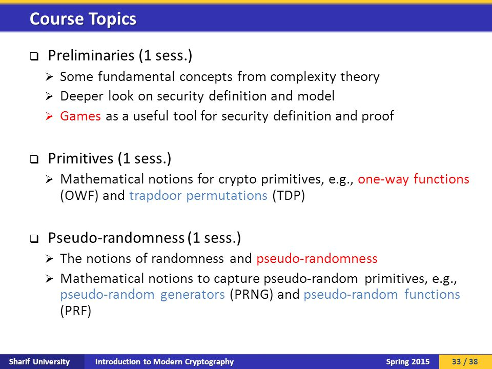 Introduction to Modern Cryptography Sharif University Spring 2015  Preliminaries (1 sess.)  Some fundamental concepts from complexity theory  Deepe