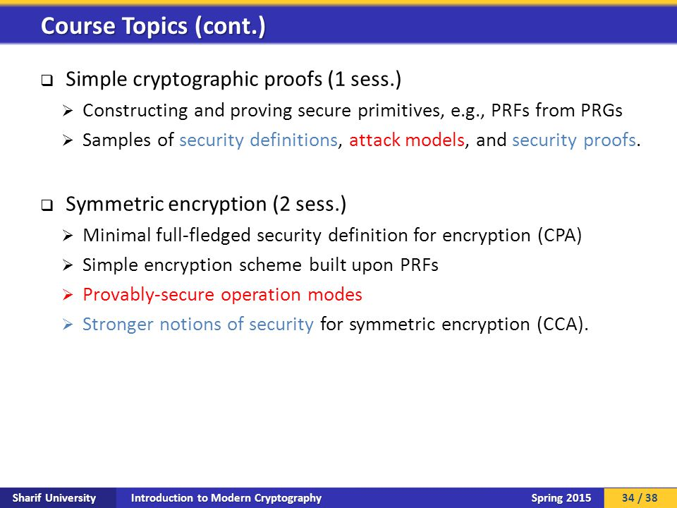 Introduction to Modern Cryptography Sharif University Spring 2015  Simple cryptographic proofs (1 sess.)  Constructing and proving secure primitives