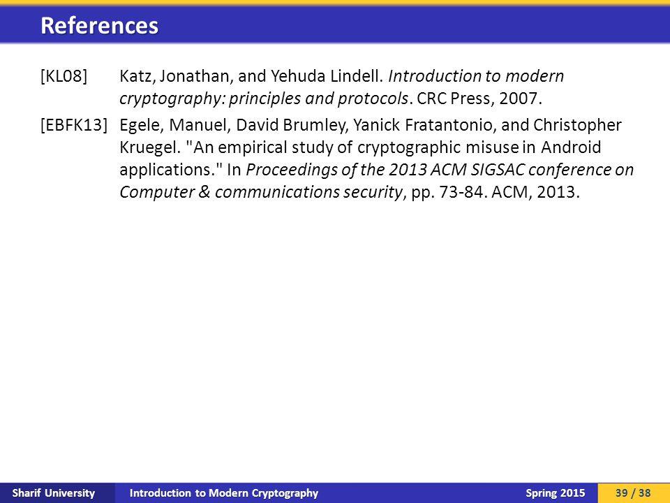 Introduction to Modern Cryptography Sharif University Spring 2015 [KL08]Katz, Jonathan, and Yehuda Lindell.