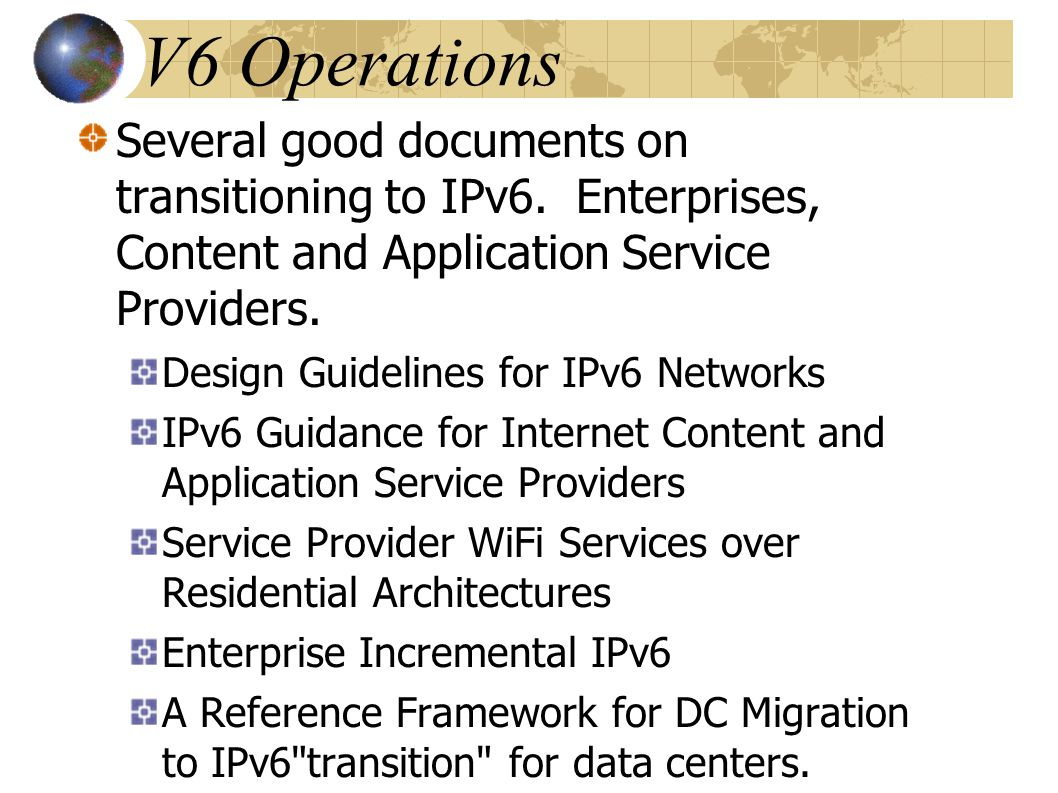 Several good documents on transitioning to IPv6. Enterprises, Content and Application Service Providers. Design Guidelines for IPv6 Networks IPv6 Guid