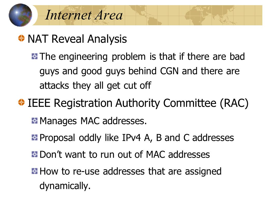 Internet Area NAT Reveal Analysis The engineering problem is that if there are bad guys and good guys behind CGN and there are attacks they all get cu