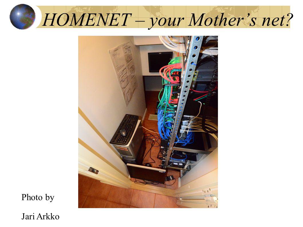 HOMENET – your Mother's net Photo by Jari Arkko
