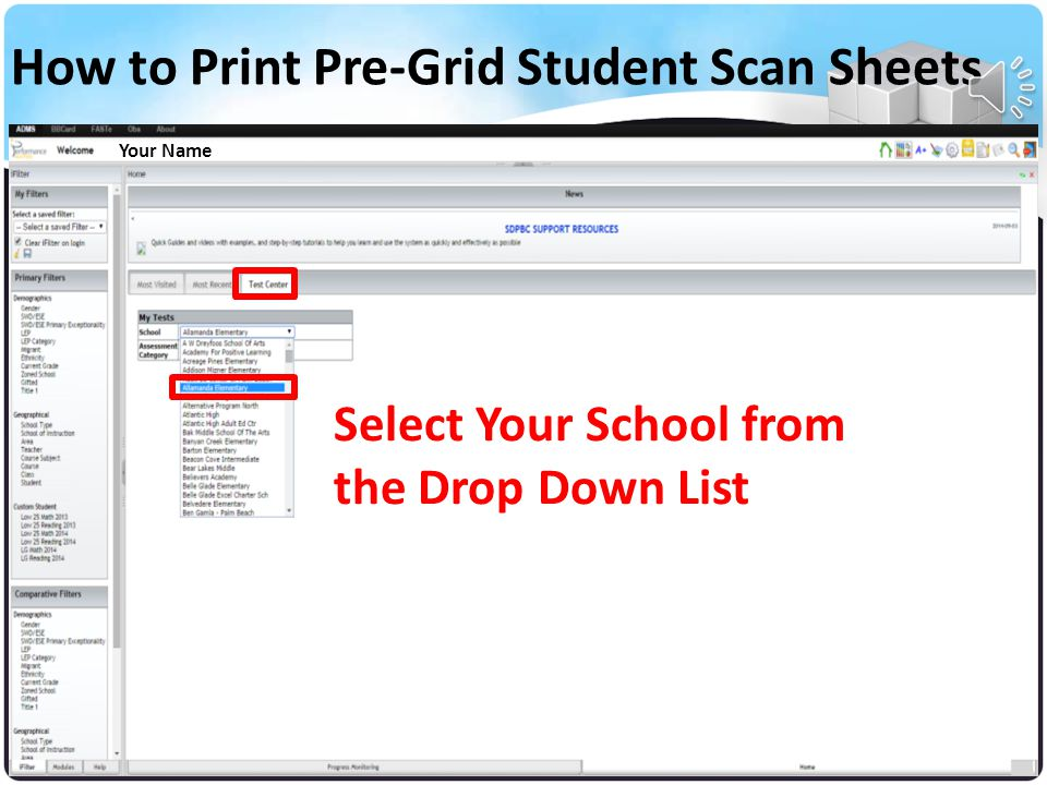 Your Name Click on the Test Center Tab How to Print Pre-Gridded Student Scan Sheets