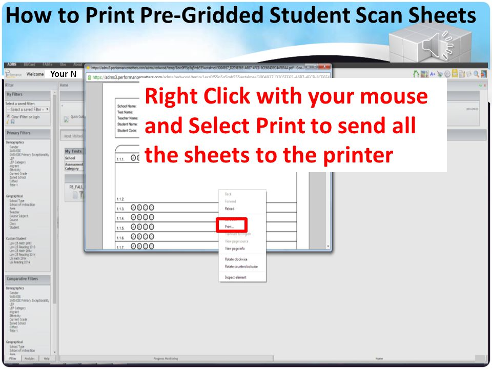 School Name Teacher Name Student Name A PDF file with all the Student Scan Sheets will open How to Print Pre-Gridded Student Scan Sheets