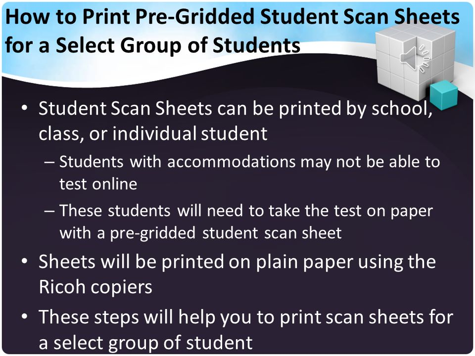 HOW TO PRE-PRINT STUDENT SCAN SHEETS FOR A SELECT GROUP OF STUDENTS