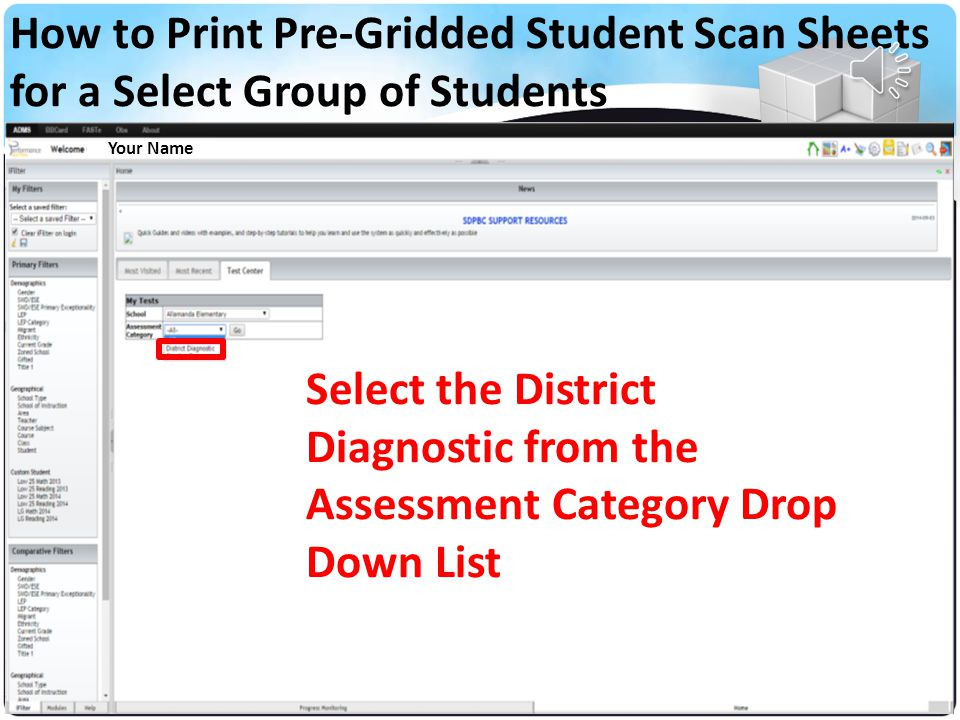 Your Name Select Your School from the Drop Down List How to Print Pre-Gridded Student Scan Sheets for a Select Group of Students