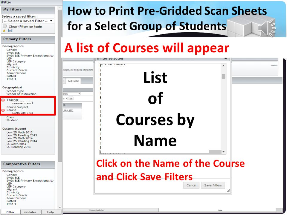 Your Name Under iFilters, Click on Course How to Print Pre-Gridded Scan Sheets for a Select Group of Students