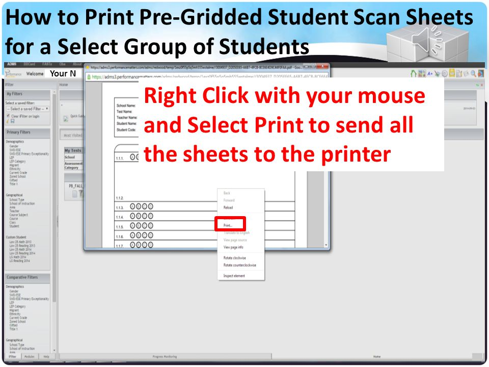 School Name Teacher Name Student Name A PDF file with all the Student Scan Sheets will open How to Print Pre-Gridded Student Scan Sheets for a Select
