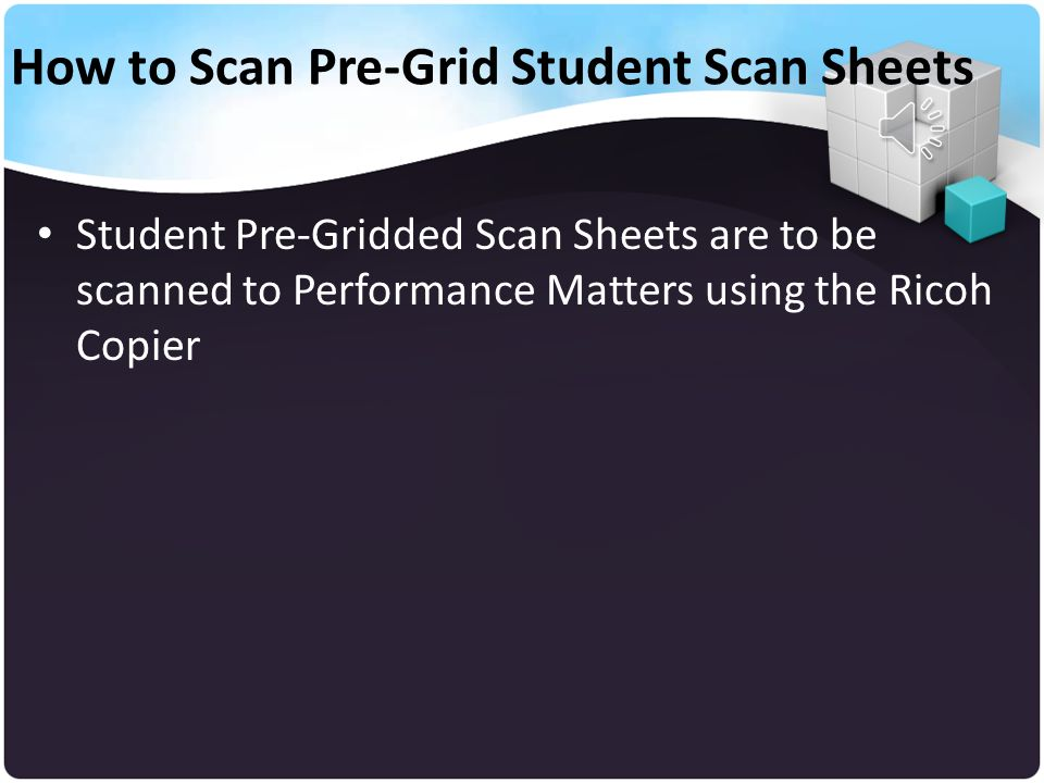 HOW TO SEND COMPLETED STUDENT PRE- GRIDDED SCAN SHEETS TO PERFORMANCE MATTERS USING THE RICOH COPIERS