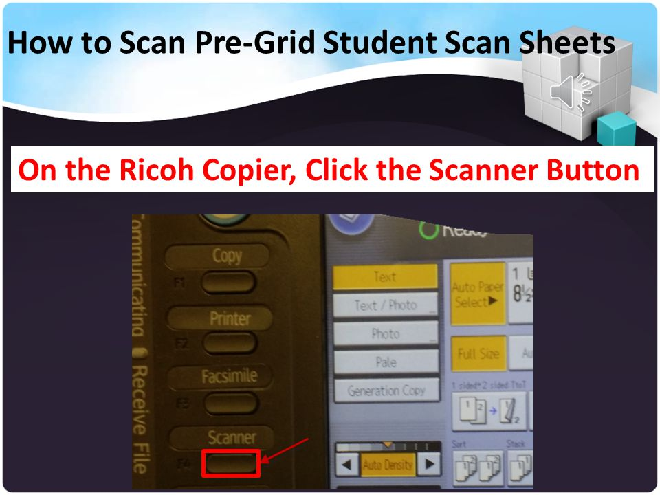 Student Pre-Gridded Scan Sheets are to be scanned to Performance Matters using the Ricoh Copier How to Scan Pre-Grid Student Scan Sheets