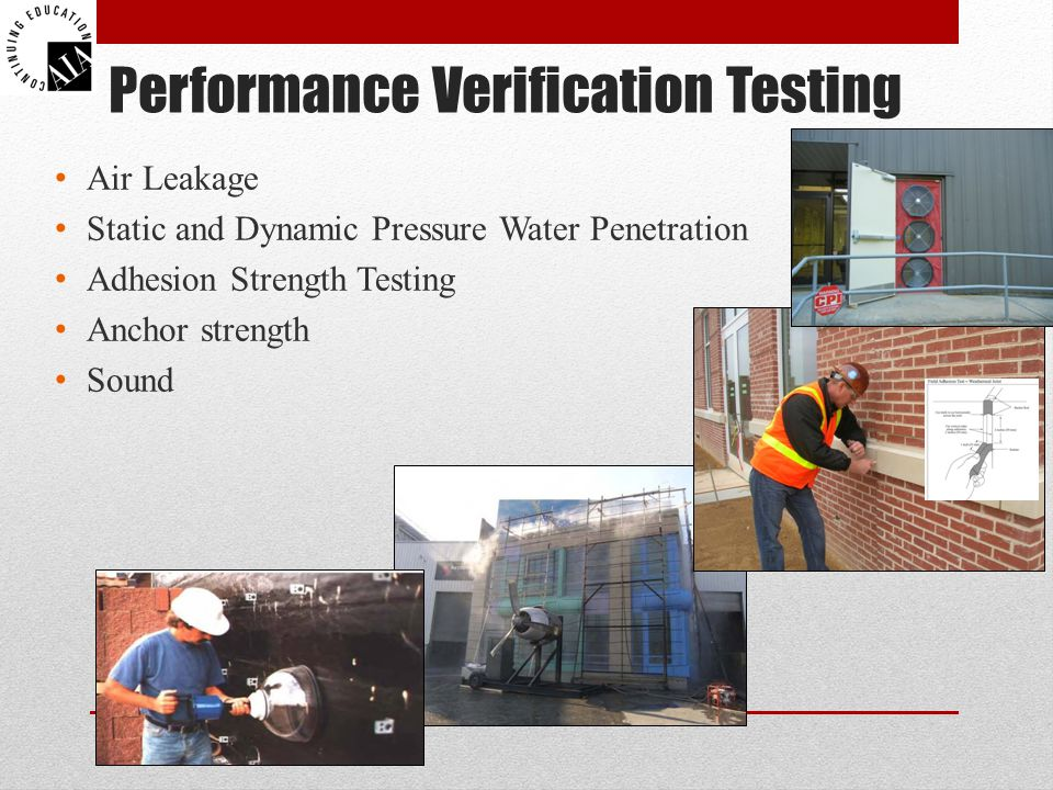Performance Verification Testing Air Leakage Static and Dynamic Pressure Water Penetration Adhesion Strength Testing Anchor strength Sound