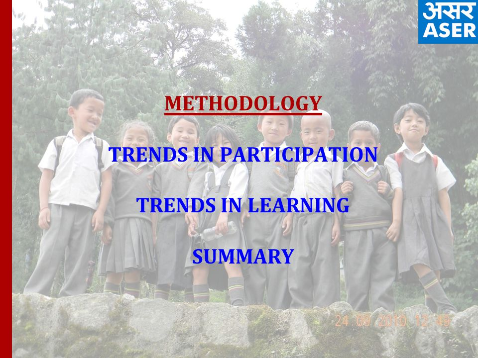 METHODOLOGY TRENDS IN PARTICIPATION TRENDS IN LEARNING SUMMARY