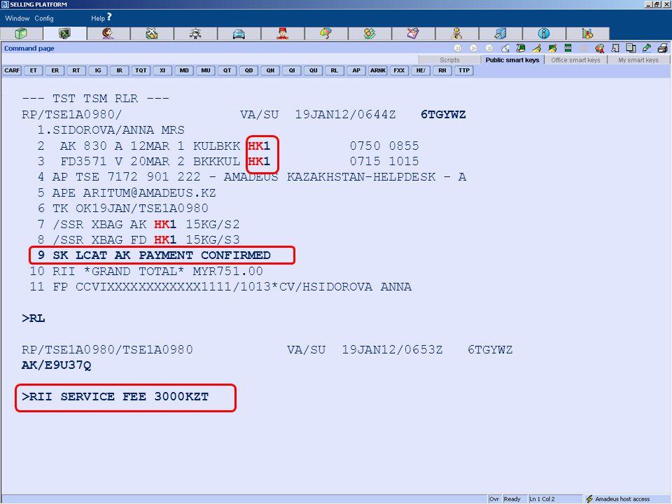 --- TST TSM RLR --- RP/TSE1A0980/ VA/SU 19JAN12/0644Z 6TGYWZ 1.SIDOROVA/ANNA MRS 2 AK 830 A 12MAR 1 KULBKK HK1 0750 0855 3 FD3571 V 20MAR 2 BKKKUL HK1 0715 1015 4 AP TSE 7172 901 222 - AMADEUS KAZAKHSTAN-HELPDESK - A 5 APE ARITUM@AMADEUS.KZ 6 TK OK19JAN/TSE1A0980 7 /SSR XBAG AK HK1 15KG/S2 8 /SSR XBAG FD HK1 15KG/S3 9 SK LCAT AK PAYMENT CONFIRMED 10 RII *GRAND TOTAL* MYR751.00 11 FP CCVIXXXXXXXXXXXX1111/1013*CV/HSIDOROVA ANNA >RL RP/TSE1A0980/TSE1A0980 VA/SU 19JAN12/0653Z 6TGYWZ AK/E9U37Q >RII SERVICE FEE 3000KZT