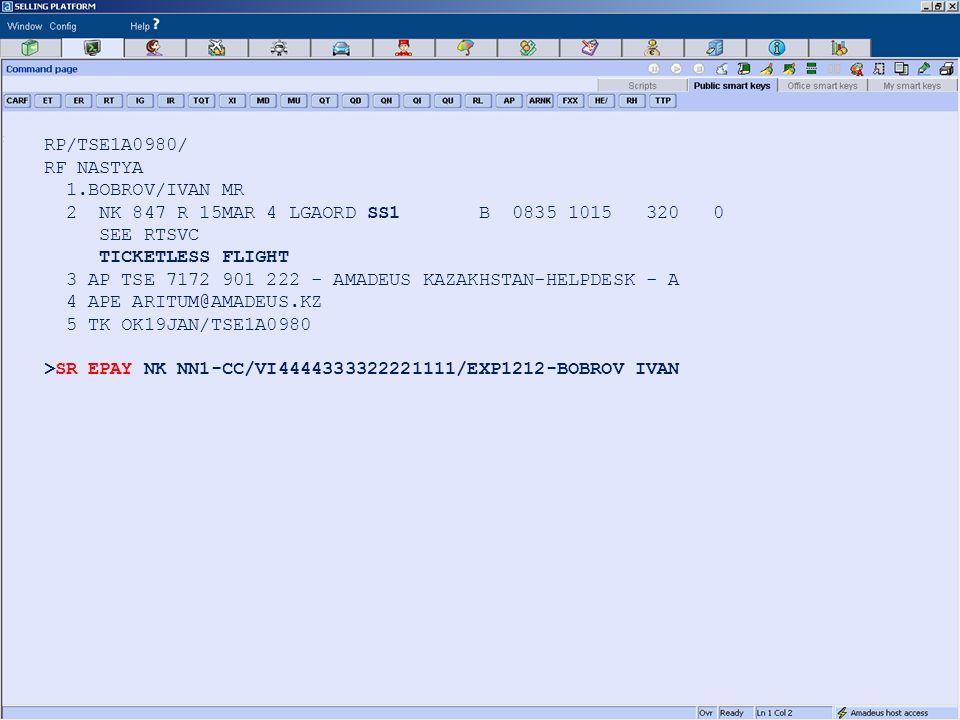 RP/TSE1A0980/ RF NASTYA 1.BOBROV/IVAN MR 2 NK 847 R 15MAR 4 LGAORD SS1 B 0835 1015 320 0 SEE RTSVC TICKETLESS FLIGHT 3 AP TSE 7172 901 222 - AMADEUS KAZAKHSTAN-HELPDESK - A 4 APE ARITUM@AMADEUS.KZ 5 TK OK19JAN/TSE1A0980 >SR EPAY NK NN1-CC/VI4444333322221111/EXP1212-BOBROV IVAN