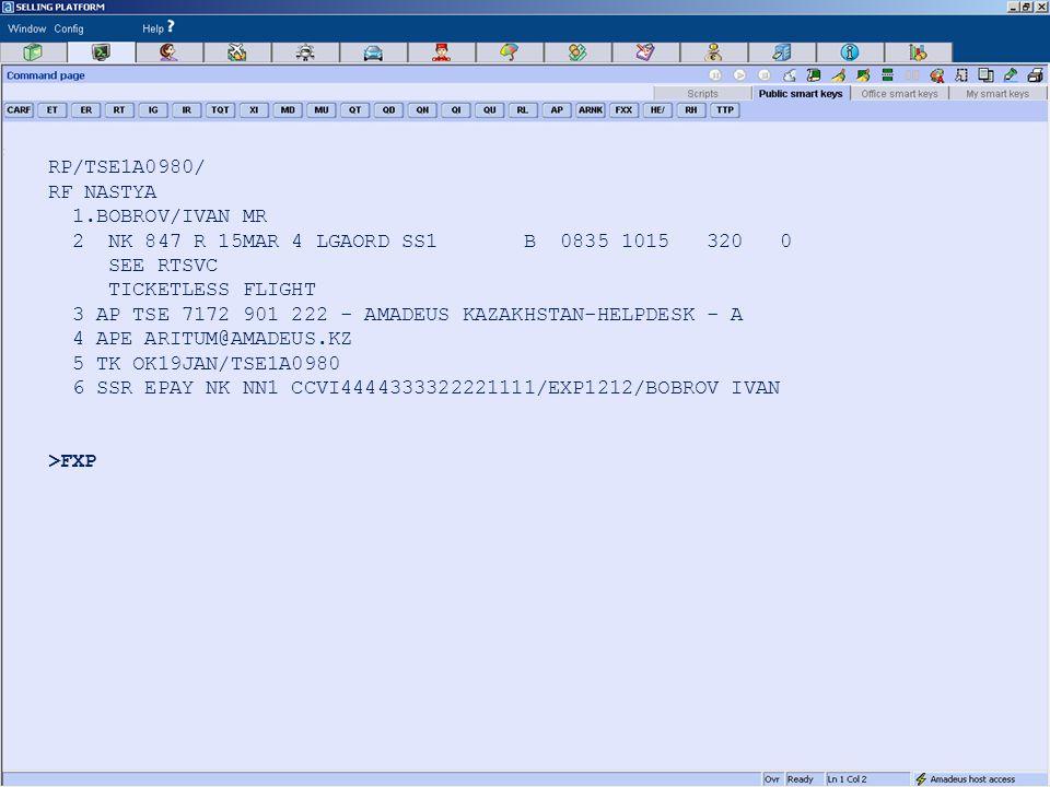 RP/TSE1A0980/ RF NASTYA 1.BOBROV/IVAN MR 2 NK 847 R 15MAR 4 LGAORD SS1 B 0835 1015 320 0 SEE RTSVC TICKETLESS FLIGHT 3 AP TSE 7172 901 222 - AMADEUS KAZAKHSTAN-HELPDESK - A 4 APE ARITUM@AMADEUS.KZ 5 TK OK19JAN/TSE1A0980 6 SSR EPAY NK NN1 CCVI4444333322221111/EXP1212/BOBROV IVAN >FXP