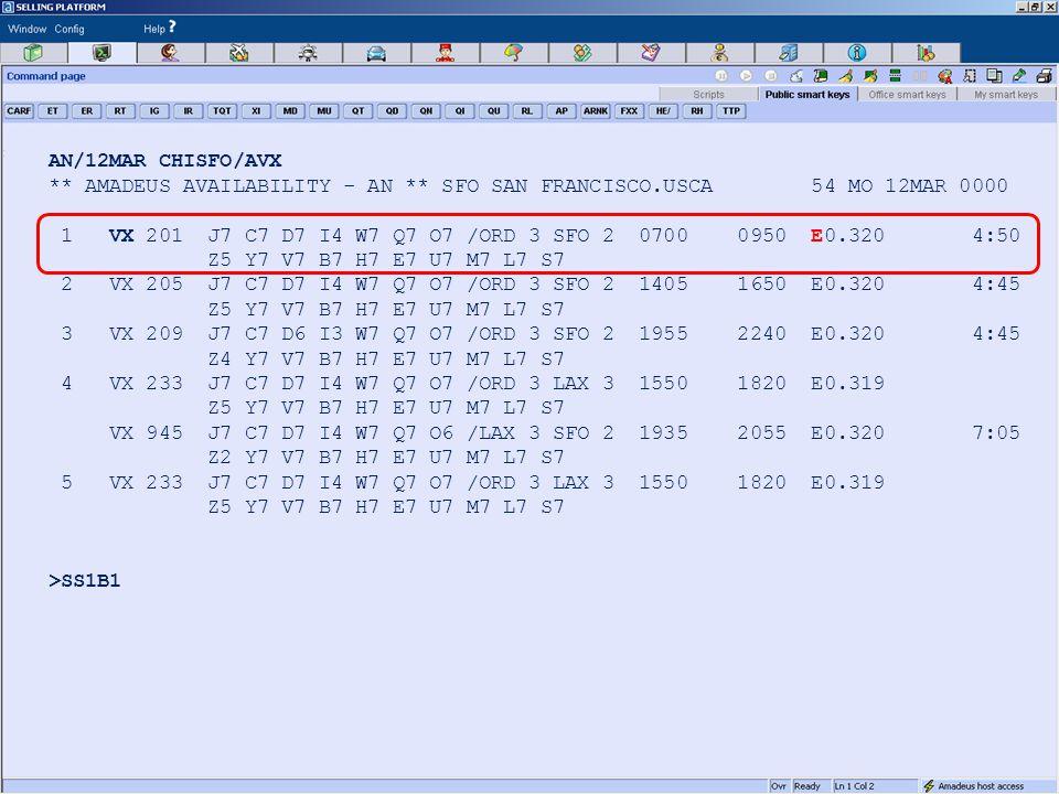 AN/12MAR CHISFO/AVX ** AMADEUS AVAILABILITY - AN ** SFO SAN FRANCISCO.USCA 54 MO 12MAR 0000 1 VX 201 J7 C7 D7 I4 W7 Q7 O7 /ORD 3 SFO 2 0700 0950 E0.320 4:50 Z5 Y7 V7 B7 H7 E7 U7 M7 L7 S7 2 VX 205 J7 C7 D7 I4 W7 Q7 O7 /ORD 3 SFO 2 1405 1650 E0.320 4:45 Z5 Y7 V7 B7 H7 E7 U7 M7 L7 S7 3 VX 209 J7 C7 D6 I3 W7 Q7 O7 /ORD 3 SFO 2 1955 2240 E0.320 4:45 Z4 Y7 V7 B7 H7 E7 U7 M7 L7 S7 4 VX 233 J7 C7 D7 I4 W7 Q7 O7 /ORD 3 LAX 3 1550 1820 E0.319 Z5 Y7 V7 B7 H7 E7 U7 M7 L7 S7 VX 945 J7 C7 D7 I4 W7 Q7 O6 /LAX 3 SFO 2 1935 2055 E0.320 7:05 Z2 Y7 V7 B7 H7 E7 U7 M7 L7 S7 5 VX 233 J7 C7 D7 I4 W7 Q7 O7 /ORD 3 LAX 3 1550 1820 E0.319 Z5 Y7 V7 B7 H7 E7 U7 M7 L7 S7 >SS1B1