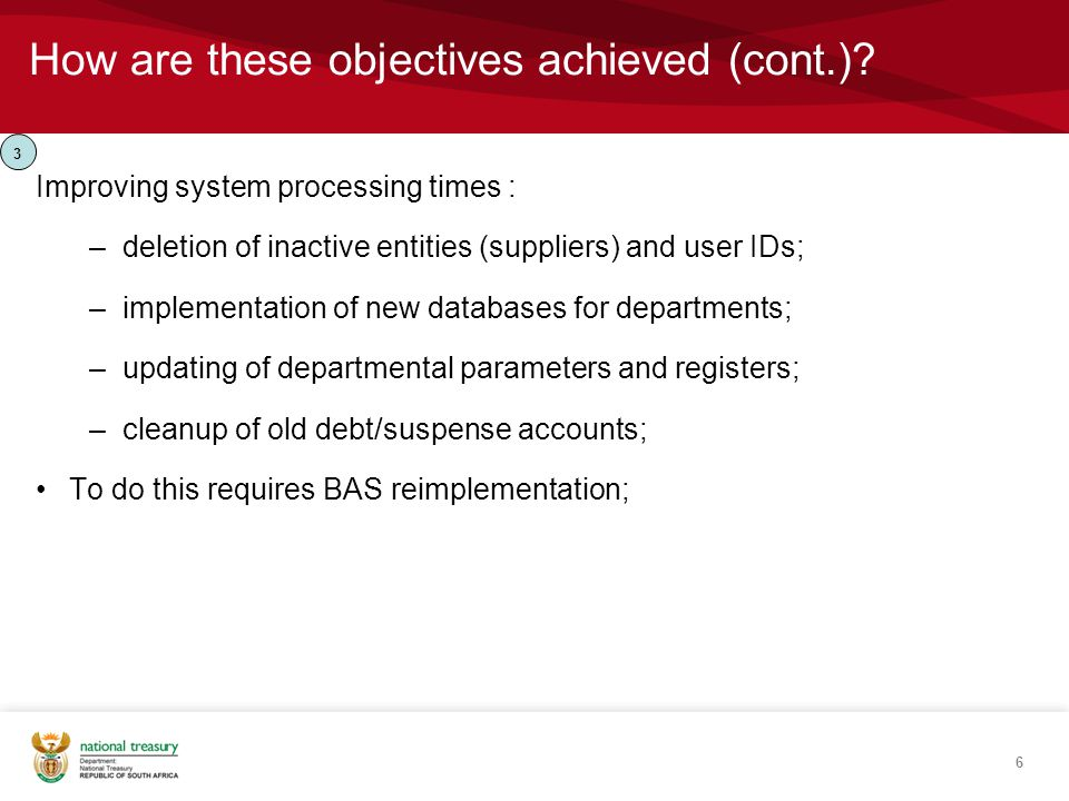 How are these objectives achieved (cont.)? Improving system processing times : –deletion of inactive entities (suppliers) and user IDs; –implementatio