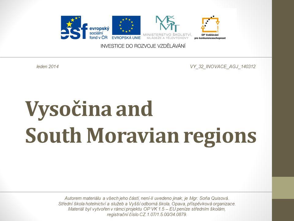 Vysočina and South Moravian regions Autorem materiálu a všech jeho částí, není-li uvedeno jinak, je Mgr.
