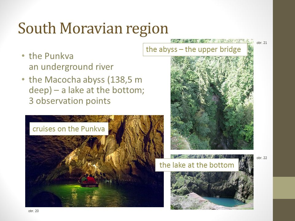South Moravian region the Punkva an underground river the Macocha abyss (138,5 m deep) – a lake at the bottom; 3 observation points obr.