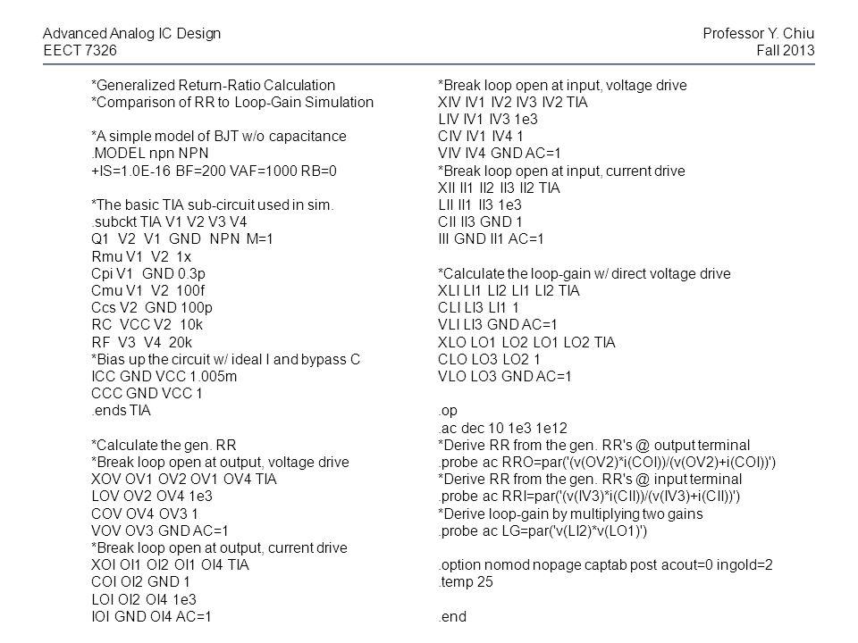 Advanced Analog IC DesignProfessor Y. Chiu EECT 7326Fall 2013 *Generalized Return-Ratio Calculation *Comparison of RR to Loop-Gain Simulation *A simpl