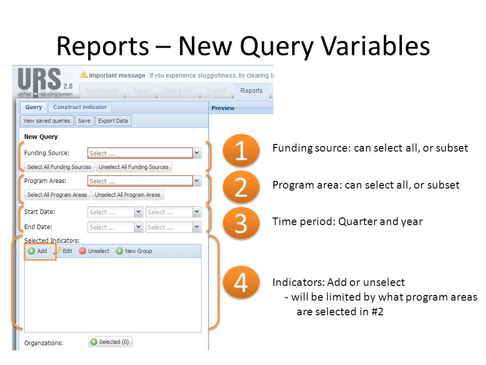 Reports – New Query Variables 2 2 1 1 3 3 4 4 Funding source: can select all, or subset Program area: can select all, or subset Time period: Quarter a
