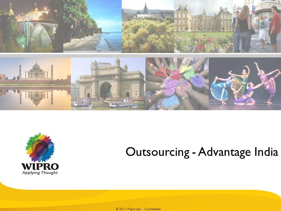 © 2010 Wipro Ltd - Confidential 1 © 2011 Wipro Ltd - Confidential Outsourcing - Advantage India