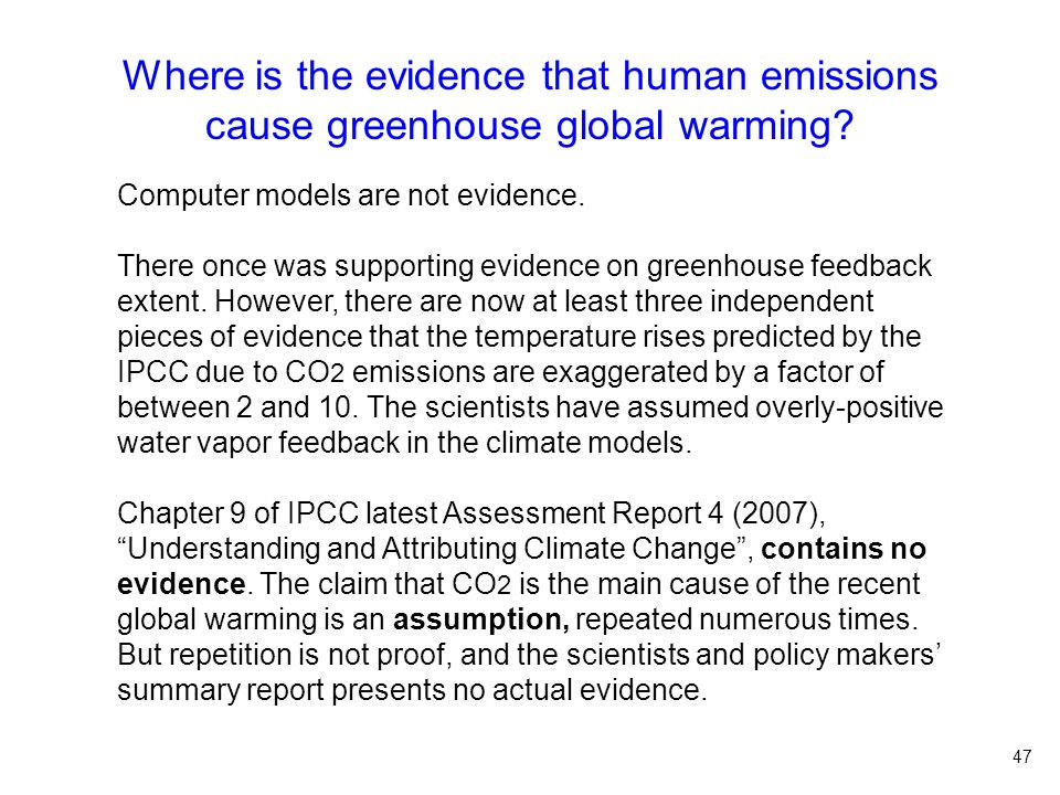 Where is the evidence that human emissions cause greenhouse global warming.