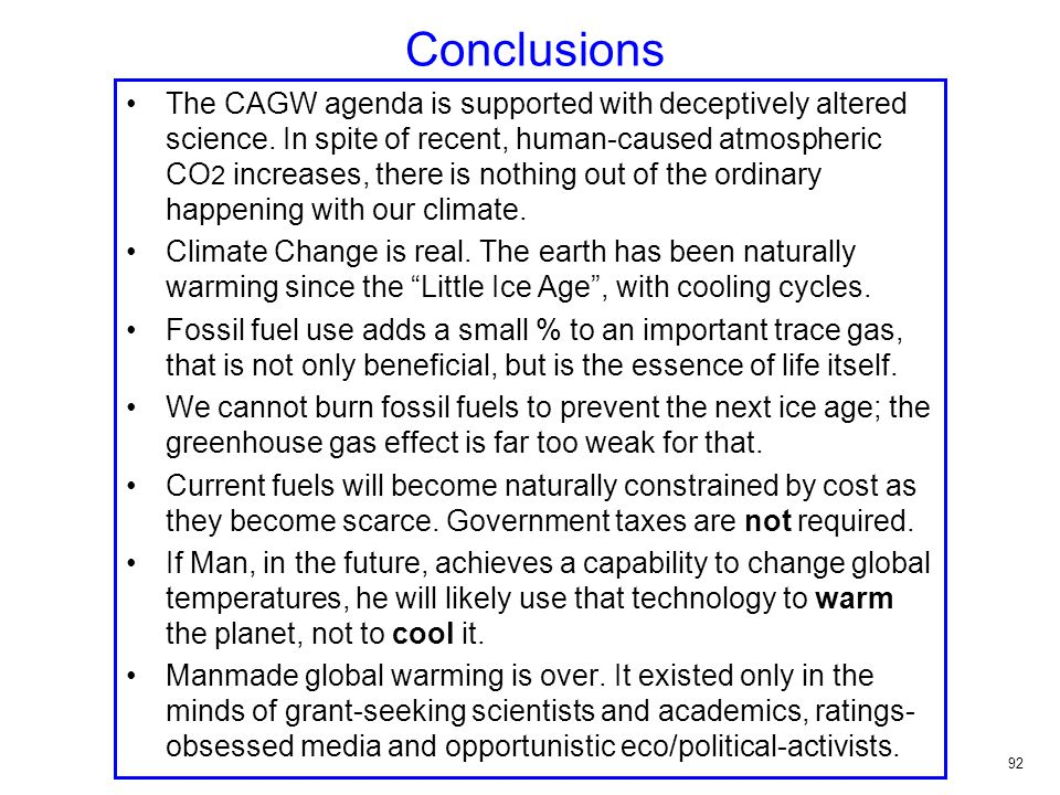 Conclusions The CAGW agenda is supported with deceptively altered science.