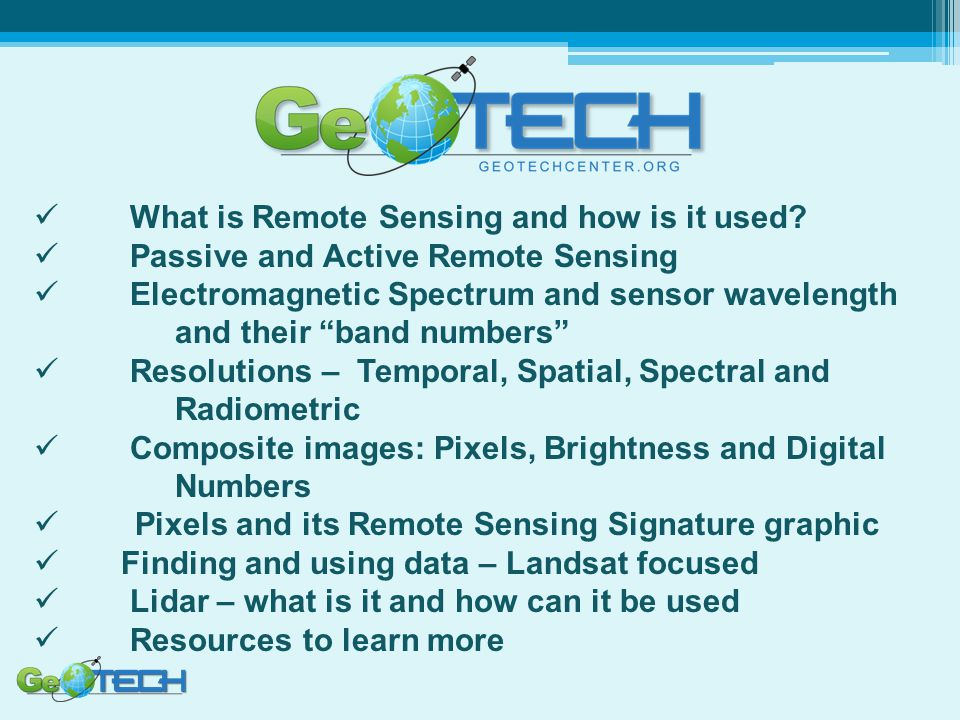 """What is Remote Sensing and how is it used? Passive and Active Remote Sensing Electromagnetic Spectrum and sensor wavelength and their """"band numbers"""" R"""